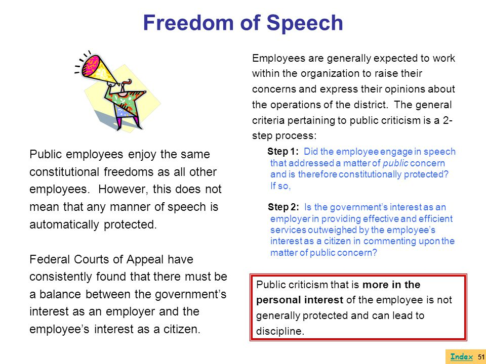 Freedom of Speech Public employees enjoy the same