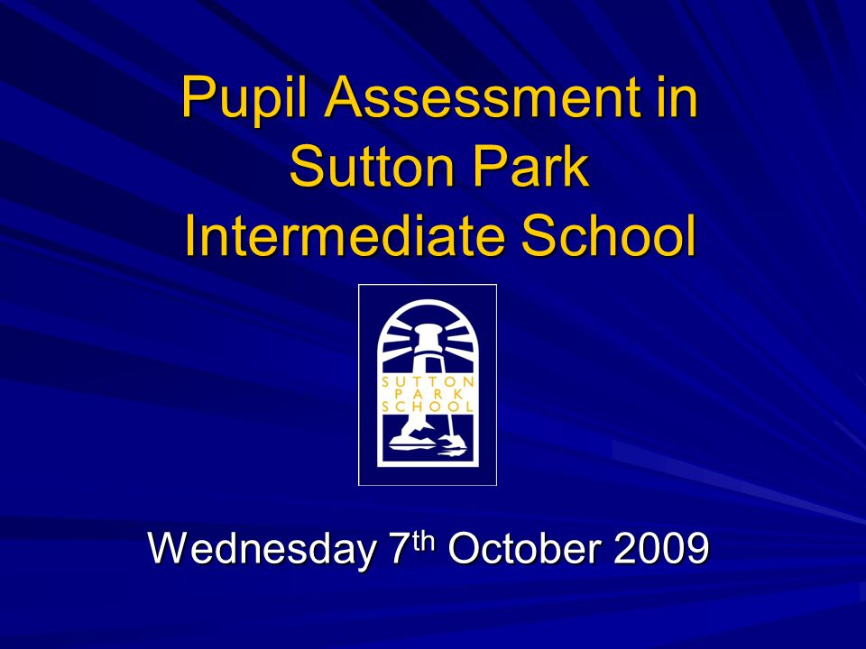 Pupil Assessment in Sutton Park Intermediate School