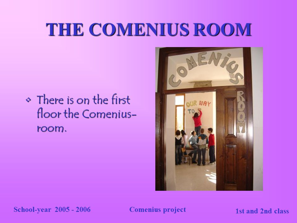 THE COMENIUS ROOM There is on the first floor the Comenius-room.