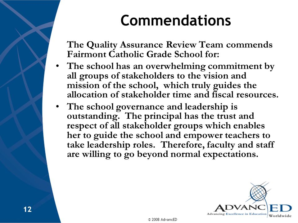 Commendations The Quality Assurance Review Team commends Fairmont Catholic Grade School for: