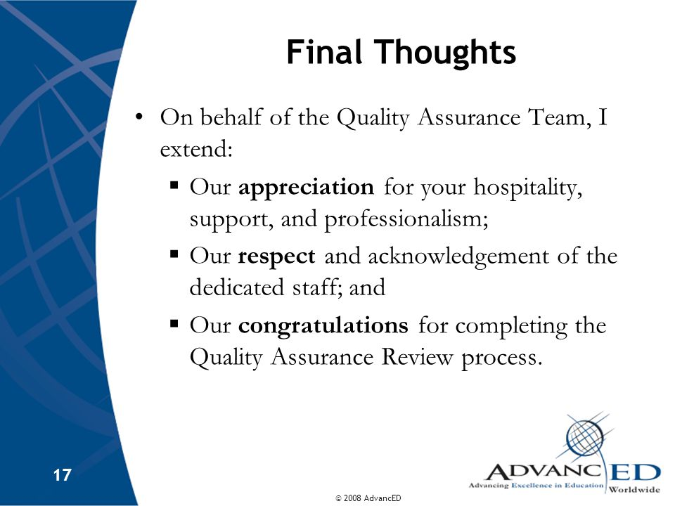Final Thoughts On behalf of the Quality Assurance Team, I extend: