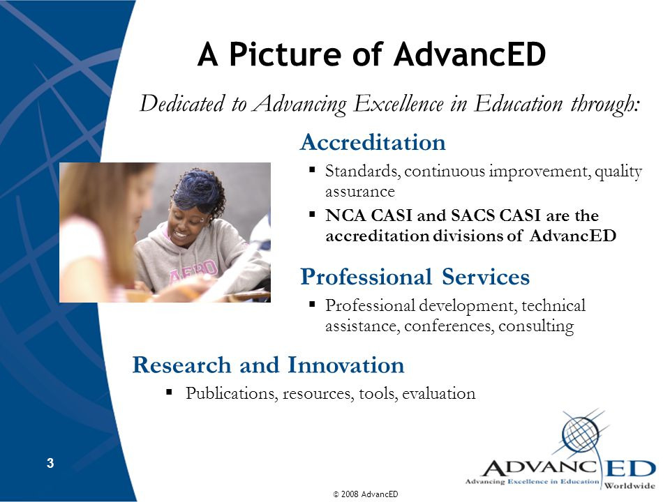 Dedicated to Advancing Excellence in Education through: