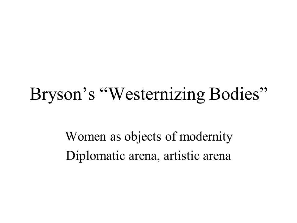 Bryson's Westernizing Bodies