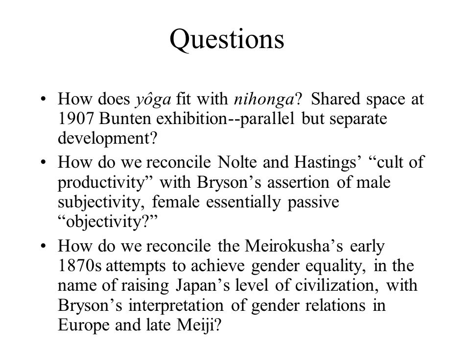 Questions How does yôga fit with nihonga Shared space at 1907 Bunten exhibition--parallel but separate development