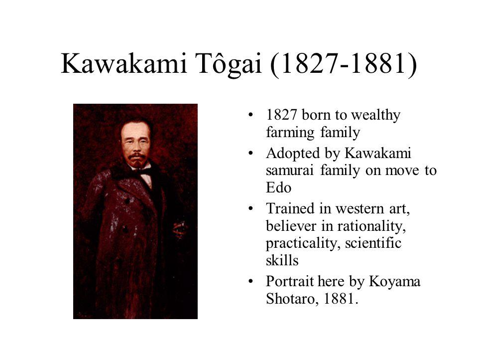 Kawakami Tôgai (1827-1881) 1827 born to wealthy farming family