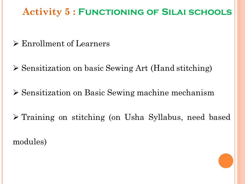 Activity 5 : Functioning of Silai schools