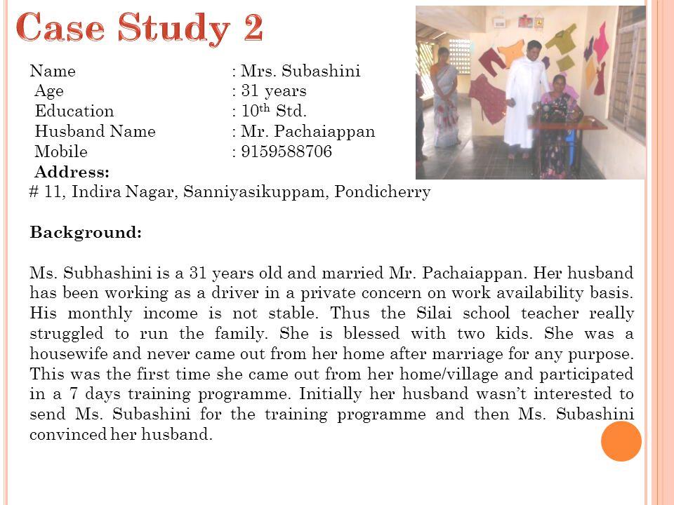 Case Study 2 Name : Mrs. Subashini Age : 31 years