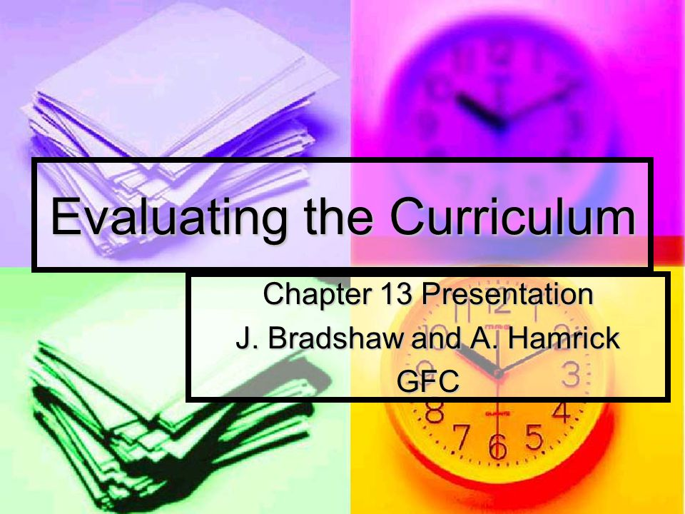 Evaluating the Curriculum