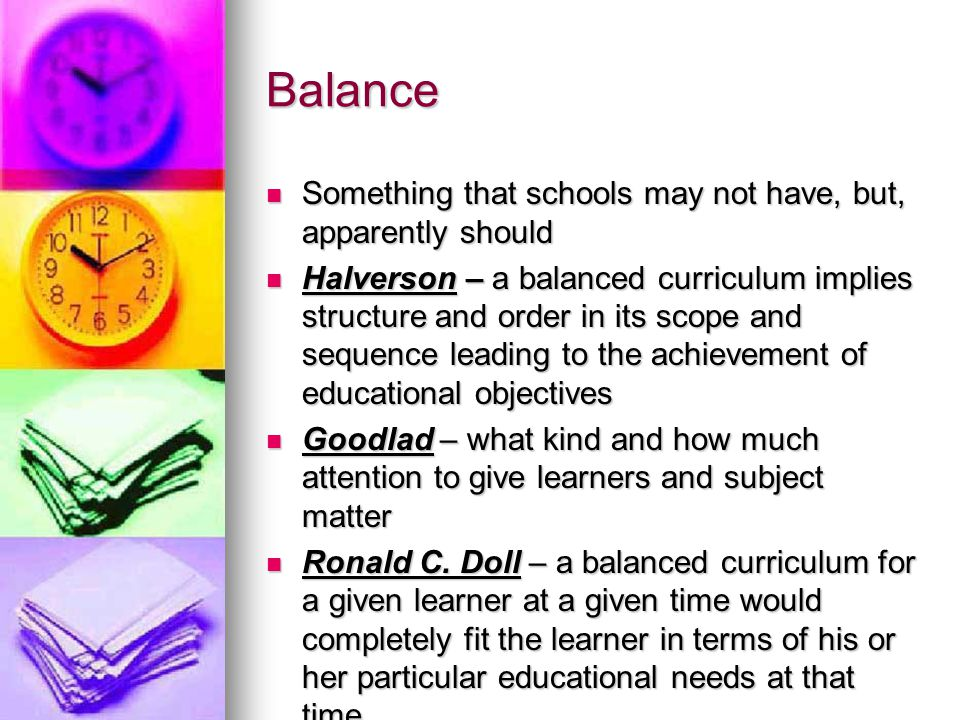 Balance Something that schools may not have, but, apparently should