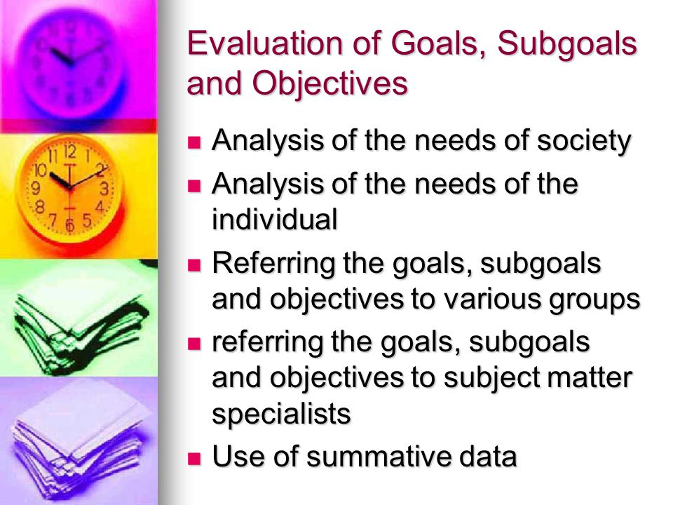 Evaluation of Goals, Subgoals and Objectives