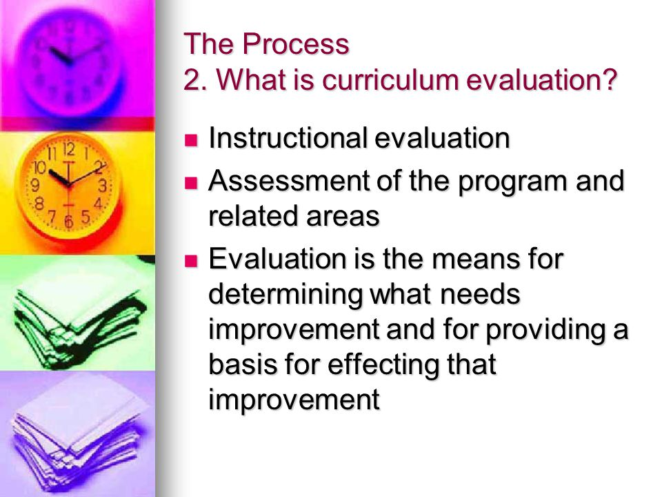 The Process 2. What is curriculum evaluation