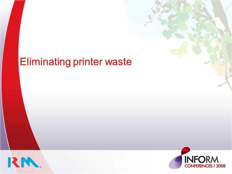 Eliminating printer waste