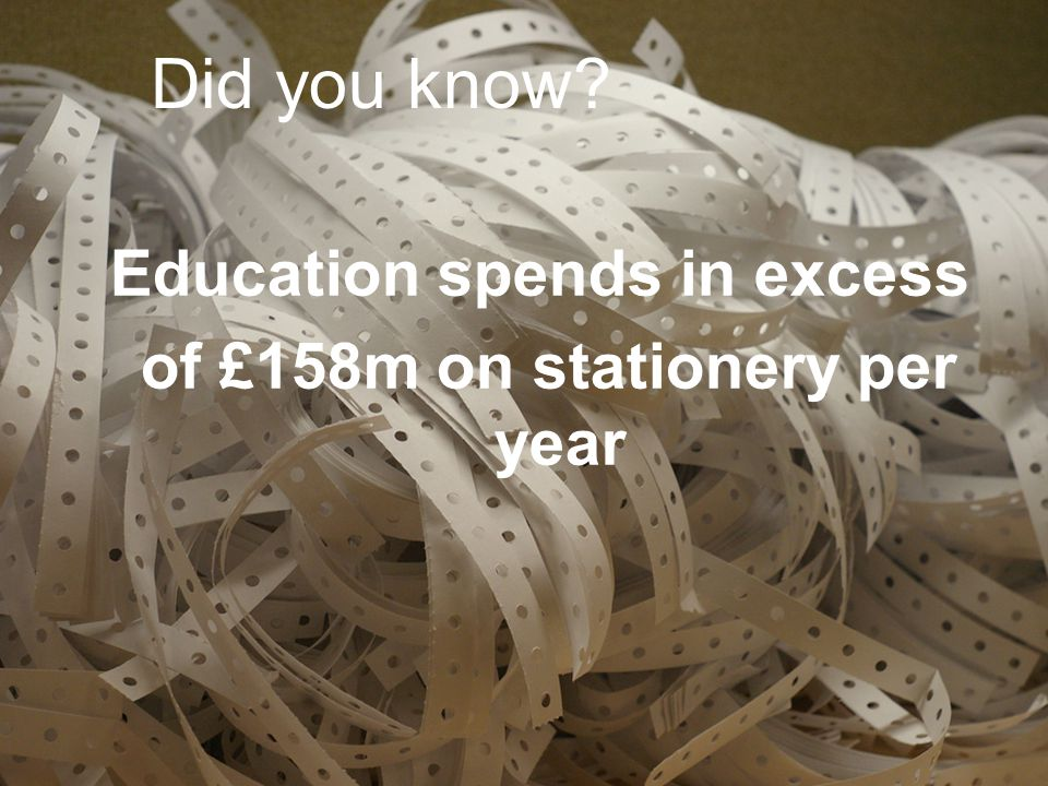 Education spends in excess of £158m on stationery per year