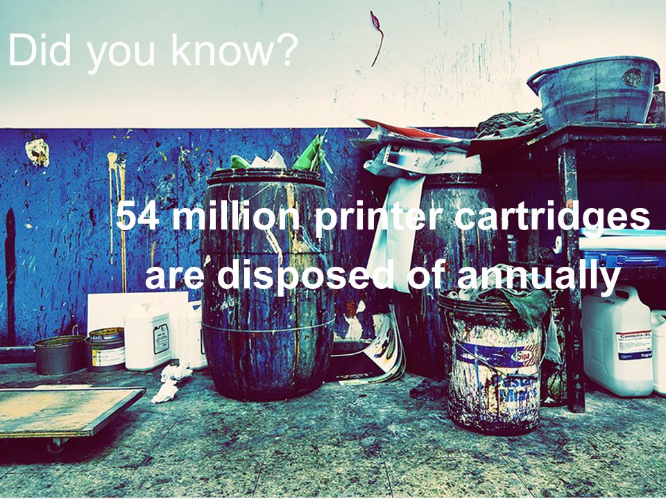 54 million printer cartridges are disposed of annually