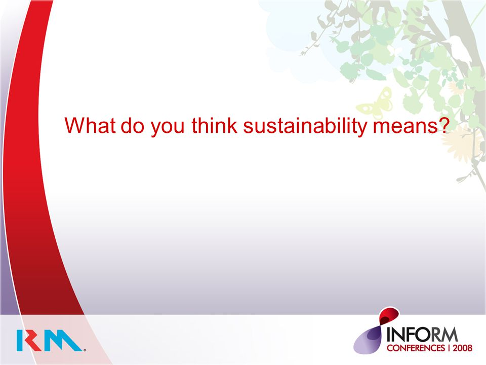 What do you think sustainability means