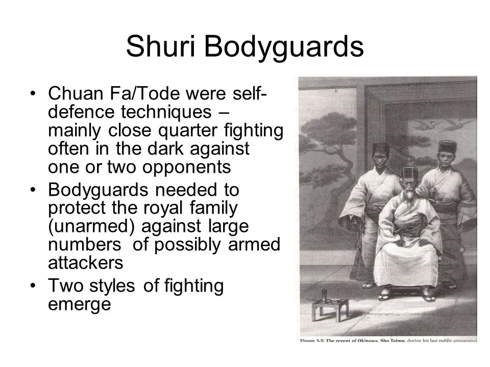 Shuri Bodyguards Chuan Fa/Tode were self-defence techniques – mainly close quarter fighting often in the dark against one or two opponents.