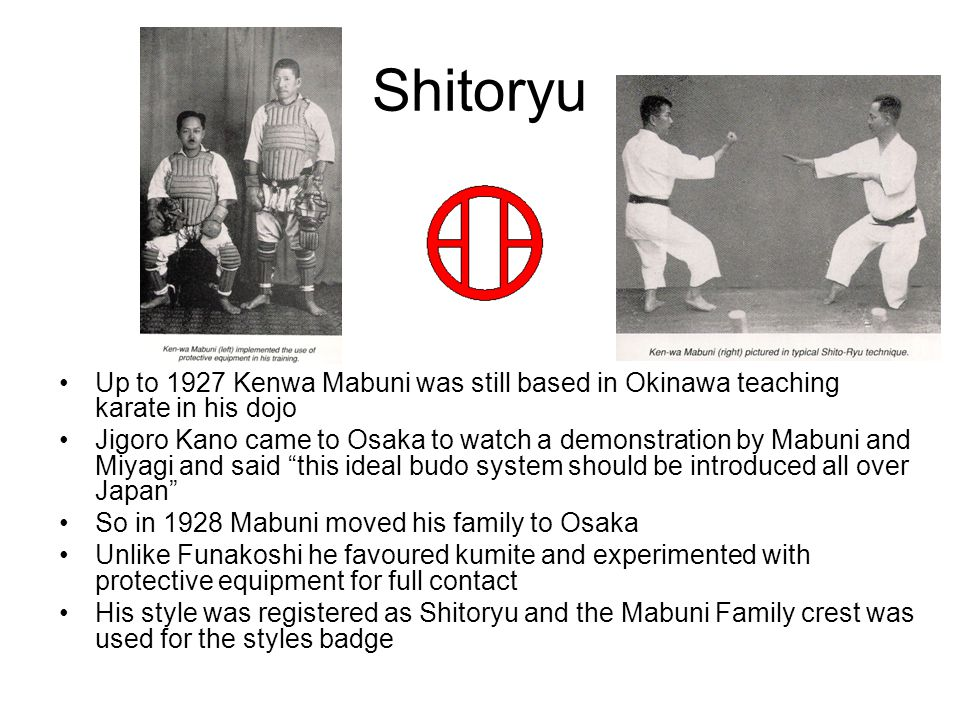 Shitoryu Up to 1927 Kenwa Mabuni was still based in Okinawa teaching karate in his dojo.
