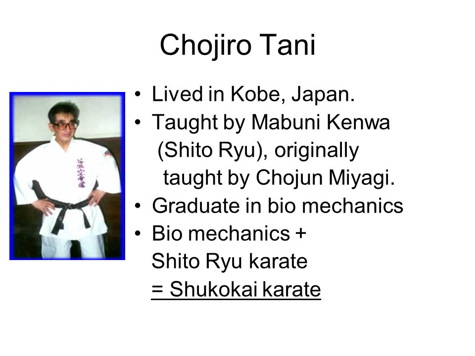 Chojiro Tani Lived in Kobe, Japan. Taught by Mabuni Kenwa