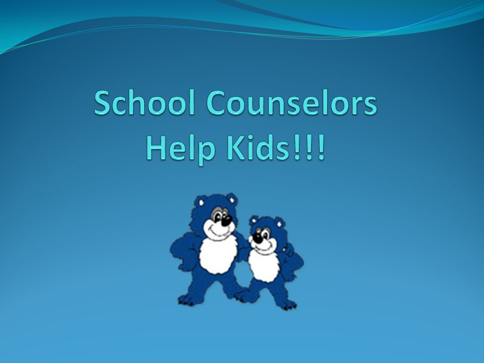 School Counselors Help Kids!!!
