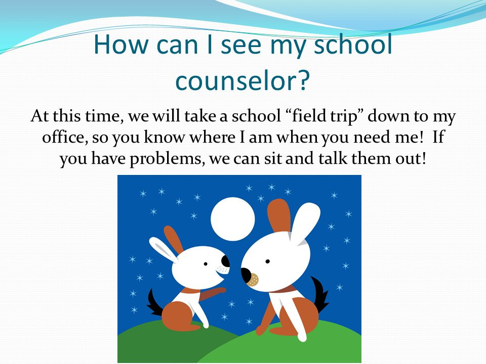 How can I see my school counselor