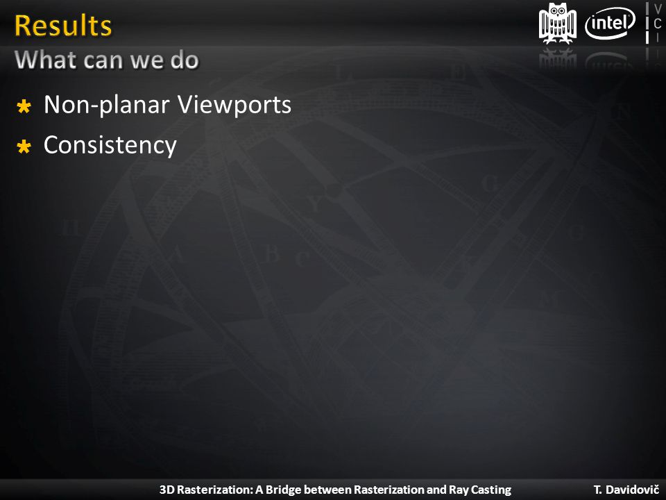 Results What can we do Non-planar Viewports Consistency