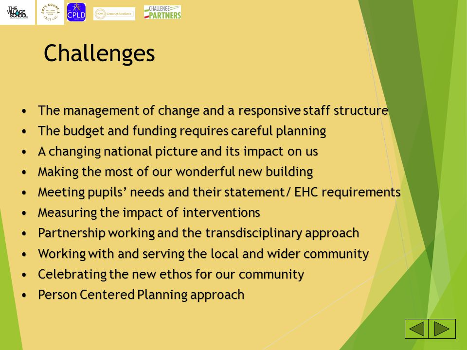 Challenges The management of change and a responsive staff structure