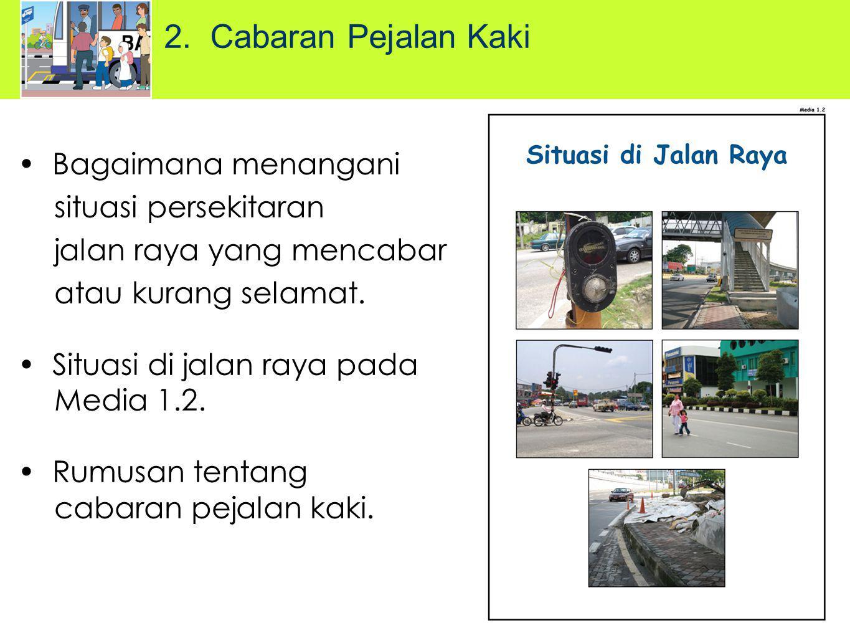2. Cabaran Pejalan Kaki Bagaimana menangani situasi persekitaran