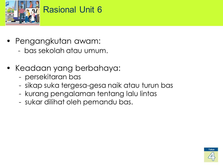 Rasional Unit 6 Pengangkutan awam: - bas sekolah atau umum.