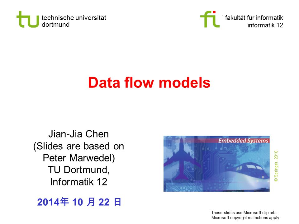 Data flow models Jian-Jia Chen (Slides are based on Peter Marwedel)