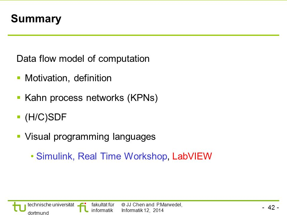Summary Data flow model of computation Motivation, definition