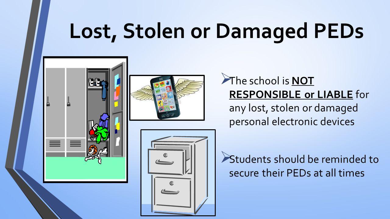 Lost, Stolen or Damaged PEDs