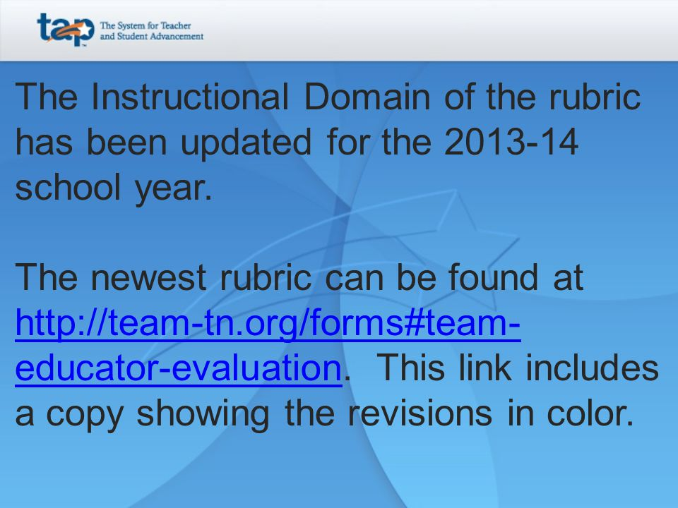 The Instructional Domain of the rubric has been updated for the 2013-14 school year.