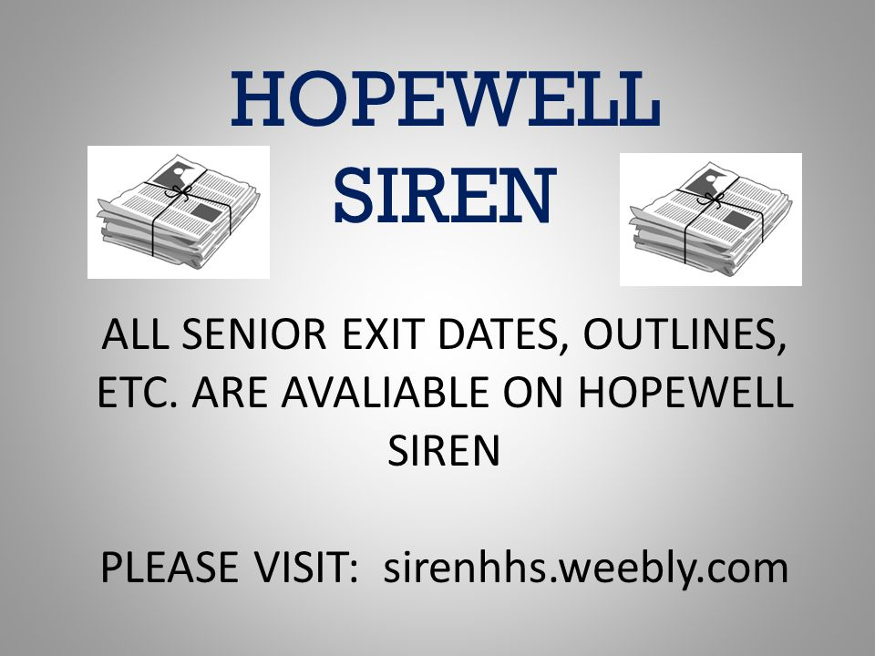 HOPEWELL SIREN ALL SENIOR EXIT DATES, OUTLINES, ETC.