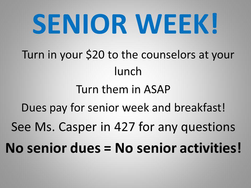 No senior dues = No senior activities!