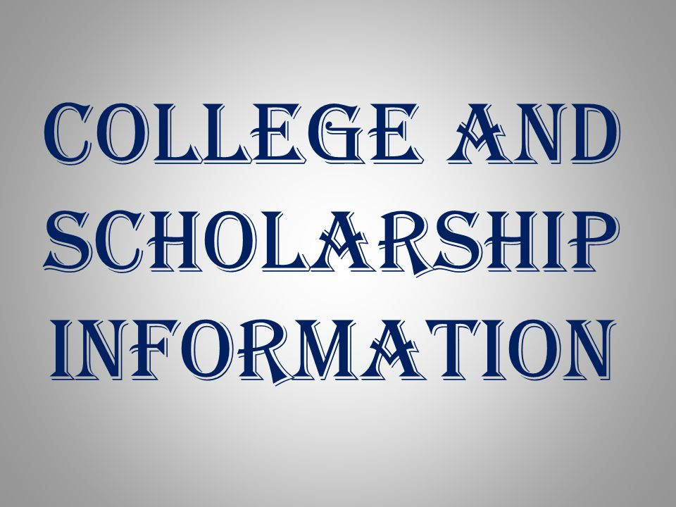 College and scholarship information