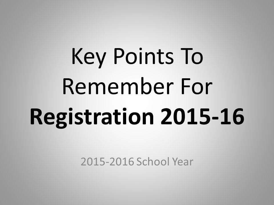 Key Points To Remember For Registration 2015-16