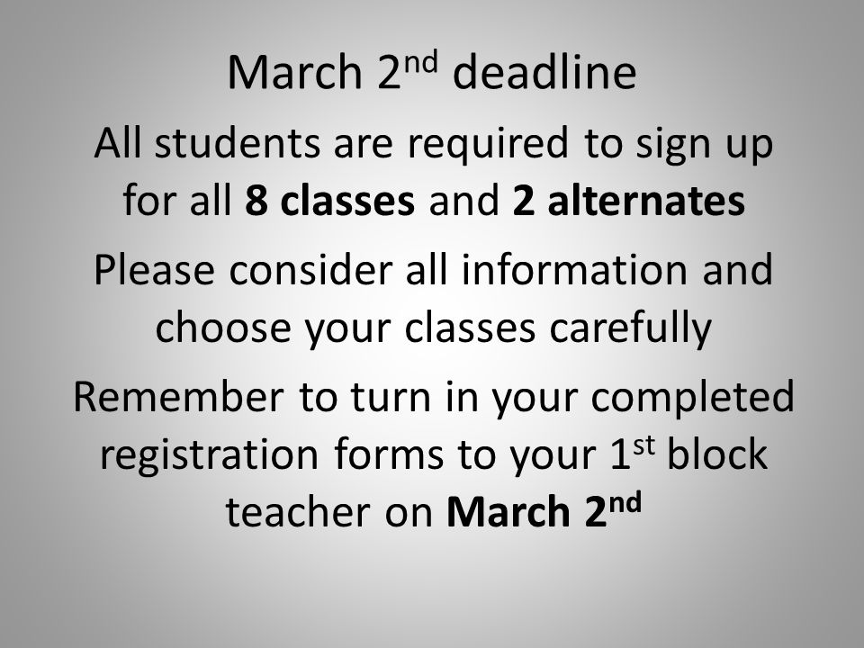 Please consider all information and choose your classes carefully