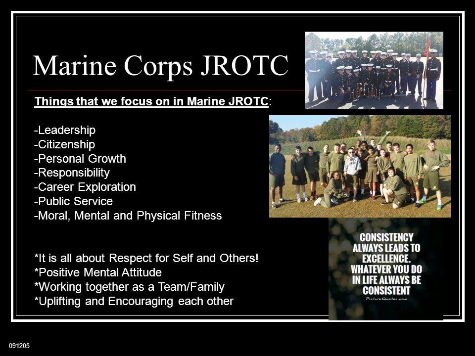 Marine Corps JROTC Things that we focus on in Marine JROTC: