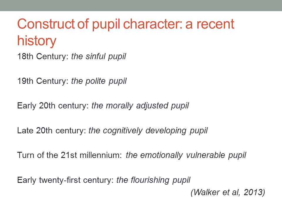 Construct of pupil character: a recent history