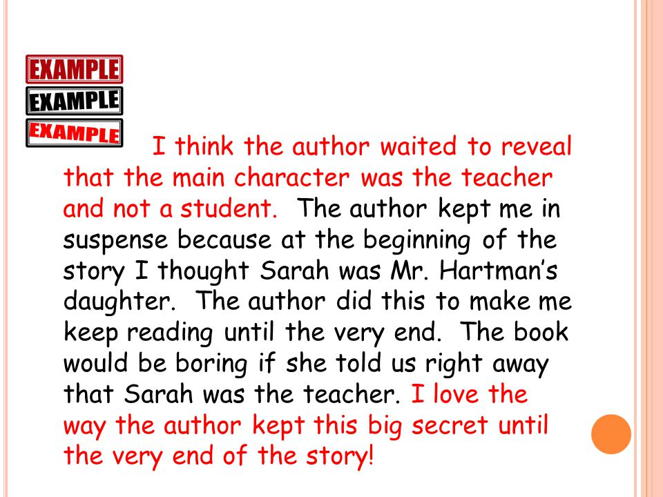 I think the author waited to reveal that the main character was the teacher and not a student.