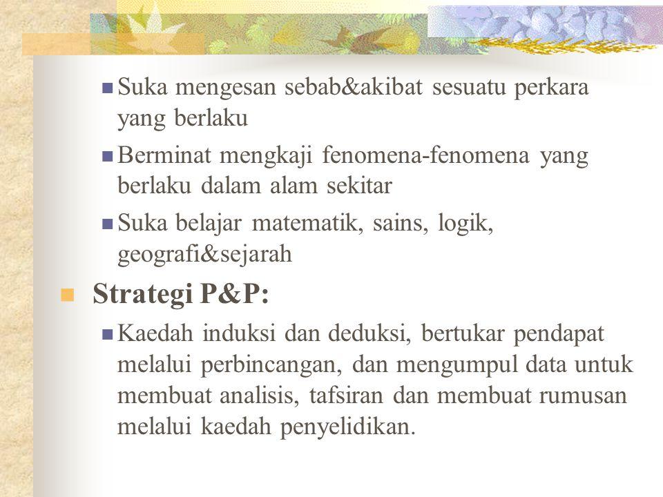 Strategi P&P: Suka mengesan sebab&akibat sesuatu perkara yang berlaku