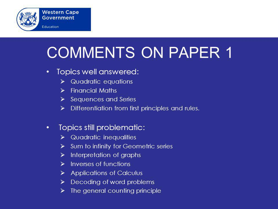 COMMENTS ON PAPER 1 Topics well answered: Topics still problematic: