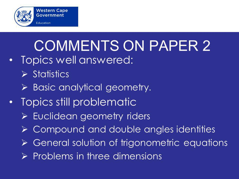 COMMENTS ON PAPER 2 Topics well answered: Topics still problematic