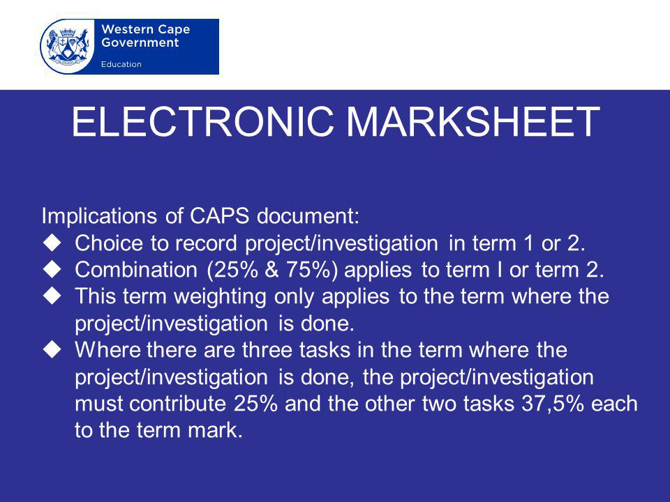 ELECTRONIC MARKSHEET Implications of CAPS document: