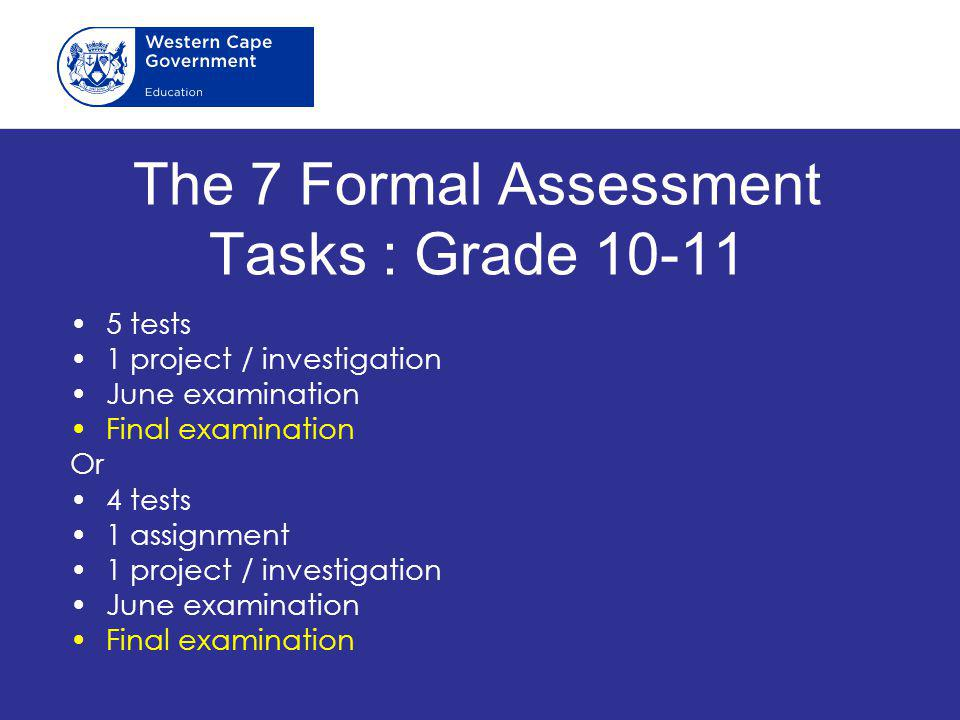 The 7 Formal Assessment Tasks : Grade 10-11