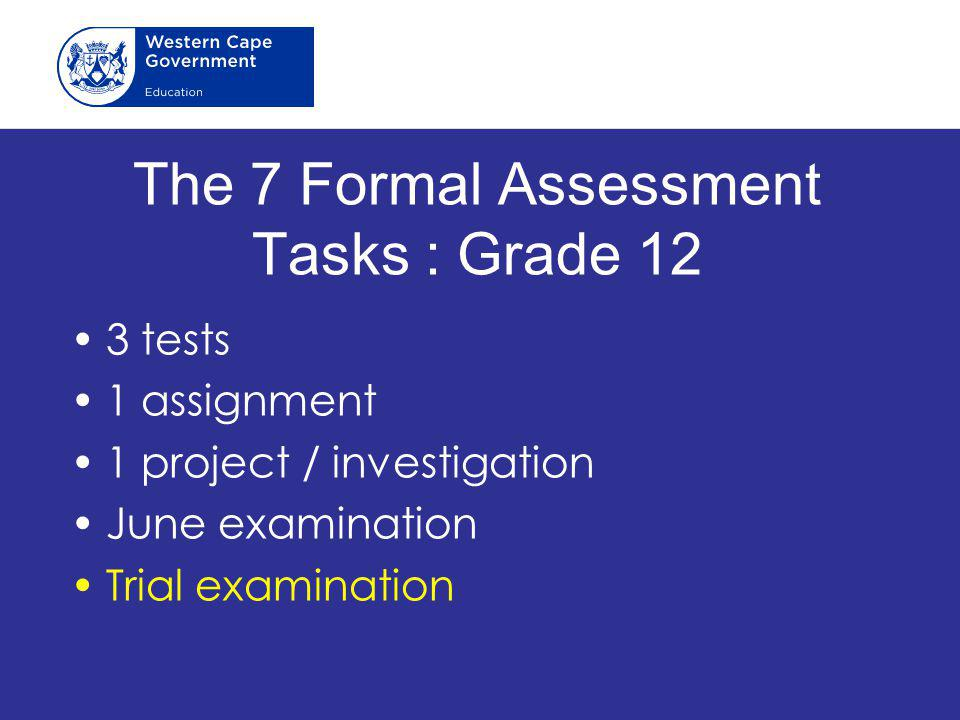The 7 Formal Assessment Tasks : Grade 12