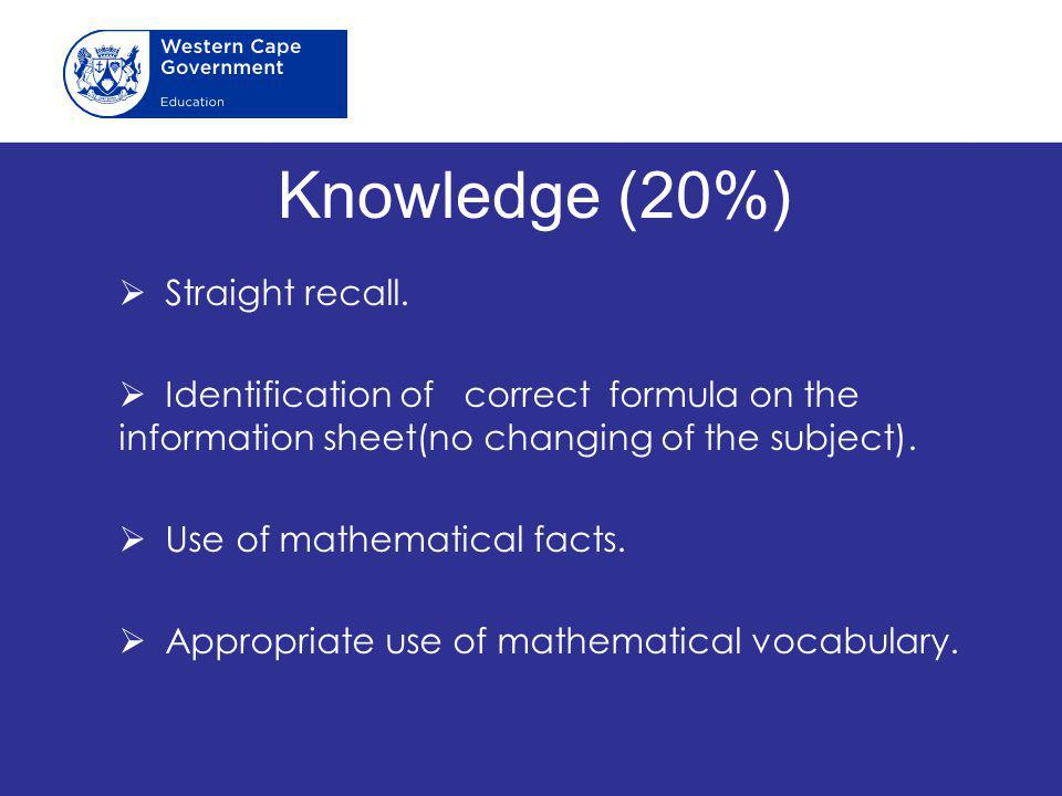 Knowledge (20%) Straight recall.