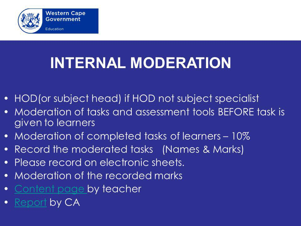INTERNAL MODERATION HOD(or subject head) if HOD not subject specialist