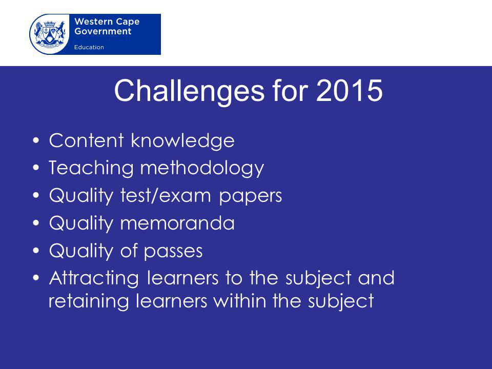 Challenges for 2015 Content knowledge Teaching methodology