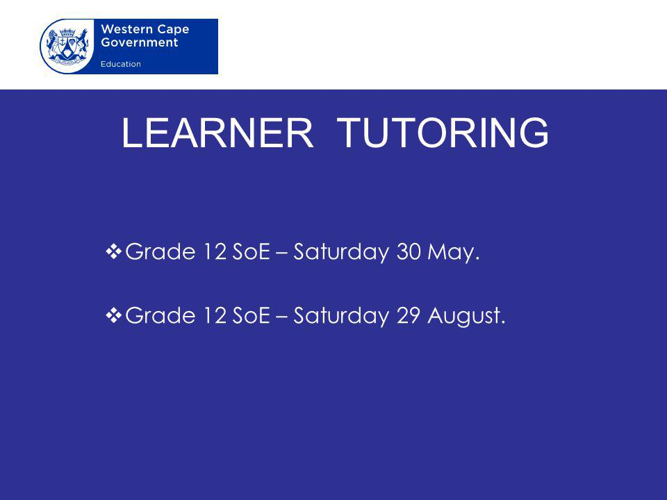 Grade 12 SoE – Saturday 30 May. Grade 12 SoE – Saturday 29 August.
